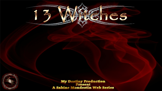 13 Witches: Sabine Mondestin Series Poised For Web Launch Touting Talented Lauren Watson!