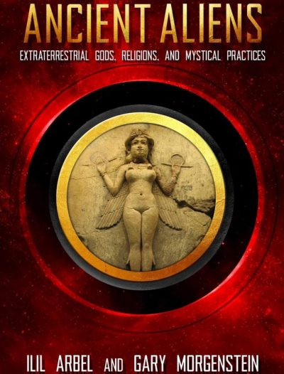 Click to purchase Ancient Aliens: Marradians and Anunnaki: Volume Two: Extraterrestrial Gods, Religions, and Mystical Practices