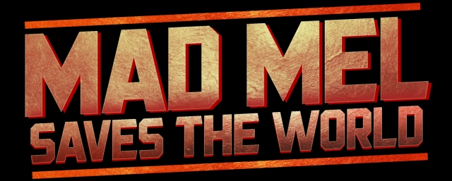 Mad Mel Saves the World banner - Click to visit the offical web site!