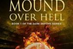 A Mound Over Hell: World Series Winner in 2098 Created by Gary Morgenstein in 2018!?!