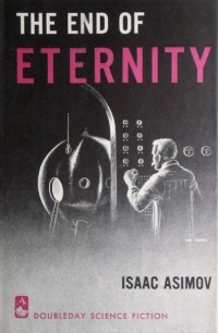 Click to purchase The End of Eternity by Isaac Asimov at Amazon!
