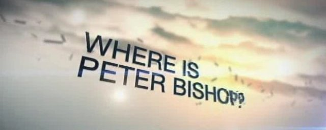 Fringe Season 4 Where is Peter Bishop Banner