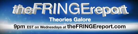 Click to visit The FRINGE Report Dot Com LIVE!